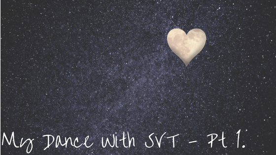 My Dance With SVT – Part One