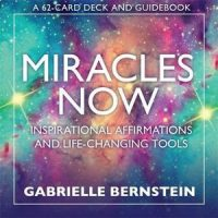 Miracles Now – Gabrielle Bernstein
